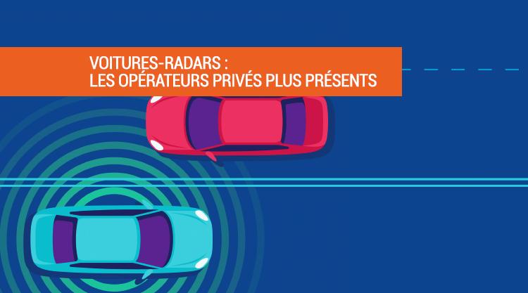 voitures-radars plus opérateurs privés